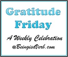 Gratitude Friday at beingisaverb.com