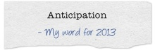My word of the year to inspire me for 2013